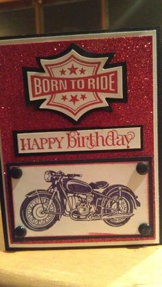 CTMH Born to ride. Card I made for Mr.D's birthday.