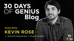 30 Days Of Genius Blog: Kevin Rose