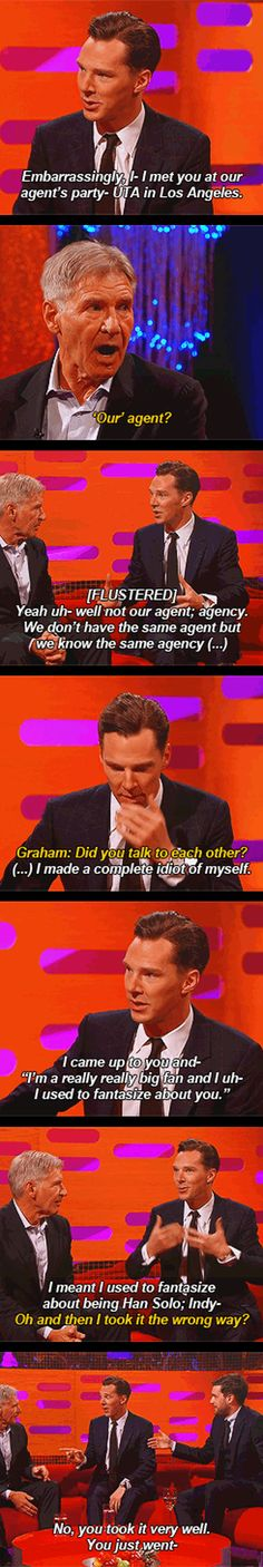 "Benedict Cumberbatch is a huge fan of Harrison Ford…""I used to fantasize about you""...hahahaha...that's hilarious"