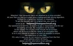 helpme@freespeechmail.org  is a critical or dangerous malware and a cryptovirus found in the ransomware category which  encode locks the desktop screen or prevent users to visit the Web site and a message that their files were encrypted