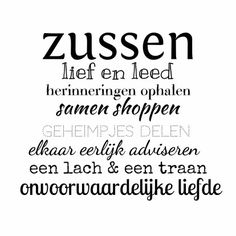 en dat is zo. Moon Quotes, Bff Quotes, Words Quotes, Qoutes, Funny Quotes, Sayings, Mother Daughter Quotes, Joelle, Dutch Quotes