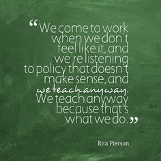 Rita Pierson Quote Teaching Posters, Teaching Quotes, Education Quotes, Team Quotes, Work Quotes, Quotes For Kids, Back To School Teacher, Beginning Of School, Rita Pierson
