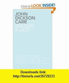 She Died a Lady (9781780020051) John Dickson Carr , ISBN-10: 1780020058  , ISBN-13: 978-1780020051 ,  , tutorials , pdf , ebook , torrent , downloads , rapidshare , filesonic , hotfile , megaupload , fileserve