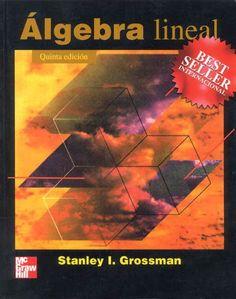 Algebra lineal Stanley Grossman Ediciones 5ta y 7ma PDF