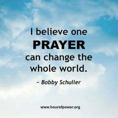 """""""I believe one prayer can change the whole world. Online Prayer, Walk In Love, Walk By Faith, Scripture Verses, Bible Art, Walking By, Art Journaling, Inspiring Quotes, Bobby"""
