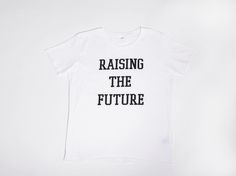Image of RAISING THE FUTURE ((TEE))