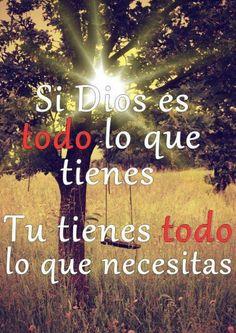 Fe en Dios. Lo tienes todo con Dios.