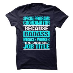 Awesome Shirt For Special Programs Coordinator T-Shirts, Hoodies. SHOPPING NOW ==► Funny Tee Shirts