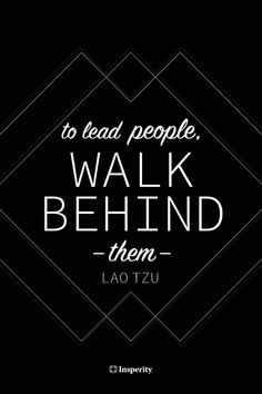 Inspirational Quote: To lead people walk behind them. Lao Tzu #leadership #motivational #quo