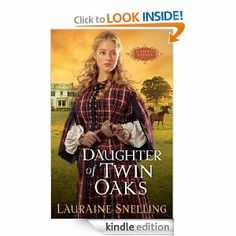 Amazon.com: Daughter of Twin Oaks (A Secret Refuge Book #1) eBook: Lauraine Snelling: Kindle Store, free 11/08