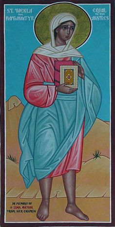 St. Thecla, she was a native of Iconomium who was so impressed by the preaching of St. Paul on virginity that she broke off her engagement to marry Thamyris to live a life of virginity. Feastday, September 22