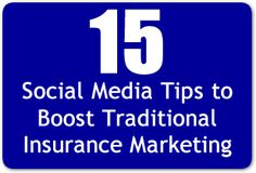 15 Social Media tips to Boost Traditional Insurance Marketing