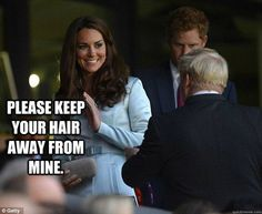 Kate Middleton For The Win: Her hair must be protected.