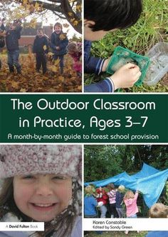 The Outdoor Classroom in Practice, Ages A month-by-month guide to forest school provision The Outdoor Classroom in Practice Ages 3 7 A Month By Month Guide to Forest School Provision Forest School Activities, Nature Activities, Learning Activities, Kids Learning, Early Learning, Nature Based Preschool, Outdoor Activities, Outdoor Learning Spaces, Outdoor Education