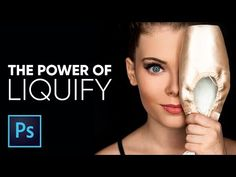 The Amazing Power of Liquify for Portrait Retouching in Photoshop - YouTube