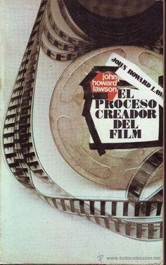 HOWARD LAWSON, John, El proceso creador del film, Madrid, Artiach Editorial, 1974. 467 pp. Rústica. Cubierta de JUAN MANUEL DOMÍNGUEZ