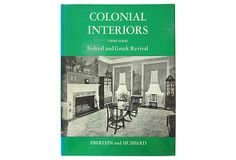 Federal & Greek Revival Interiors described by California Lustre Colonial Interiors: Third Series - Federal and Greek Revival, by Eberlein and Hubbard. Bonanza Books, 1971. Hardcover with dust jacket. Black-and-white illustrations throughout. Unpaginated. The middle Georgian period was in many ways, the Golden Age of the 18th-century in the American colonies.