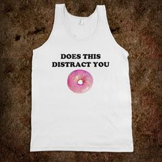 Gym shirt! 'Does This Distract You'