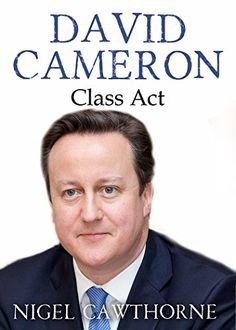David Cameron: Class Act - http://freebiefresh.com/david-cameron-class-act-free-kindle-review/