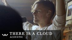 There Is A Cloud (Acoustic) - Elevation Worship