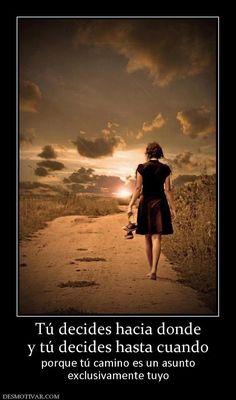 Tú decides tu camino *