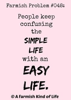 Simple and easy are not the same thing.