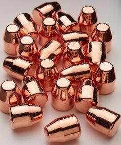 Copper bullets.