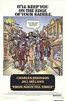 From Noon Till Three (1976) On the way to commit a bank robbery a gang of outlaws call off at a remote house in order to steal a horse. The house is owned by Amanda, a beautiful young widow who catches the eye of gang member Graham Dorsey. Instead of riding on, Dorsey stays to await the gang's return and spends three wonderful hours with Amanda. The robbery goes wrong and Dorsey rides off to rescue his fellow criminals, or so Amanda thinks ...