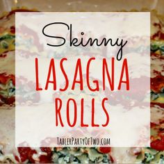 Skinny Lasagna Rolls. The perfect solution for delicious pasta with portion control! Tabler Party of Two   TablerPartyofTwo.com