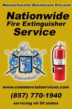 Nationwide Fire Extinguisher Service Massachusetts MA (857) 770-1940.. Local Businesses Discover the Commercial Advantage.. We're Commercial Services.. The Source for Local (insert State)  Businesses with Multiple Locations!