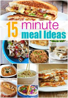 15 minute meal ideas - pinning now for later!!!