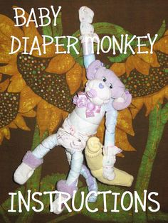 How to make a BABY DIAPER MONKEY Instructions 4 baby gift, centerpiece, or just to make someone smile. via Etsy