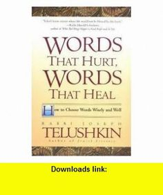 Words That Hurt, Words That Heal Publisher Harper Paperbacks Joseph Telushkin ,   ,  , ASIN: B004SOHJ4E , tutorials , pdf , ebook , torrent , downloads , rapidshare , filesonic , hotfile , megaupload , fileserve