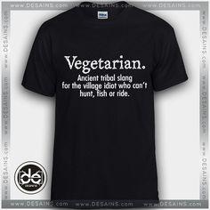 Buy Tshirt Vegetarian, Ancient Tribal Slang Tshirt Womens Tshirt Mens Tees size S-3XL