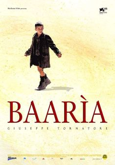 Directed by Giuseppe Tornatore.  With Francesco Scianna, Margareth Madè, Lina Sastri, Ángela Molina. Baaria is Sicilian slang for Bagheria where Tornatore was born and this is an autobiographic epic of three generations in the Sicilian village where he was born.