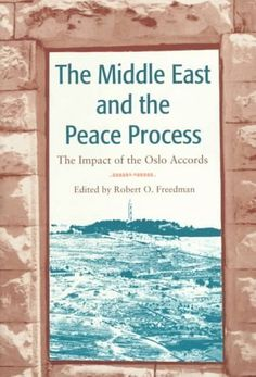 Middle East and the Peace Process: The Impact of the Oslo Accords, by Robert Owen Freedman, 1st ed. #Israel http://www.amazon.com/dp/B0085OC1QE/ref=cm_sw_r_pi_dp_mIQ.tb0NACF9M
