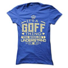 IT IS GOFF THING AWESOME SHIRT