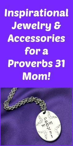 Inspirational Jewelry & Accessories for a Proverbs 31 Mom! See here: http://charitsinspirationalcreations.blogspot.com/2014/05/inspirational-jewelry-accessories-for.html