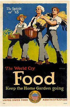 Original WW1 vintage poster.  The World Cry FOOD Keep the Home Garden going.... Original; linen backed; and now rare.   #thevintageposter.com