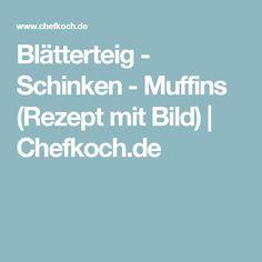 Blätterteig - Schinken - Muffins (Rezept mit Bild) | Chefkoch.de