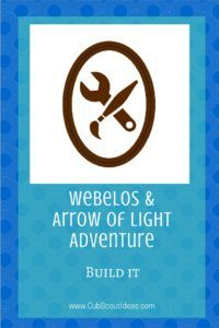 Find neat projects to help your Webelos & Arrow of Light Cub Scouts complete their elective adventure, Build it.