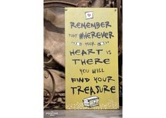 Remember that wherever your heart is there you will find your treasure Wooden Signs With Sayings, Motivation Inspiration, Finding Yourself, Inspirational Quotes, Positivity, Heart, Books, Life Coach Quotes, Libros