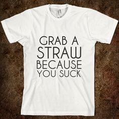 GRAB A STRAW