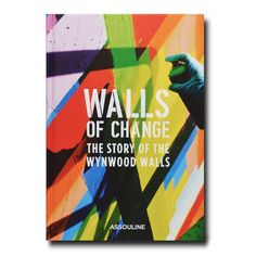 Assouline Walls of Change: The Story of the Wynwood Walls Hardcover Book Urban Graffiti, Graffiti Art, Montevideo, Details Magazine, New York Times Magazine, Assouline, Subway Art, Global Art, Street Artists