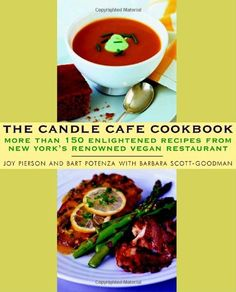 Bestseller Books Online The Candle Cafe Cookbook: More Than 150 Enlightened Recipes from New York's Renowned Vegan Restaurant Joy Pierson, Bart Potenza, Barbara Scott-Goodman $12.52