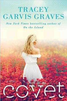 Covet by Tracey Garvis-Graves | Publisher: Dutton Adult | Publication Date: September 17, 2013 | www.traceygarvisgraves.com | Contemporary Fiction