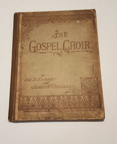 Early Church Music Book ~ The Gospel Choir 1885 ~ Ira D. Sankey