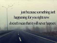 Someday things will happen