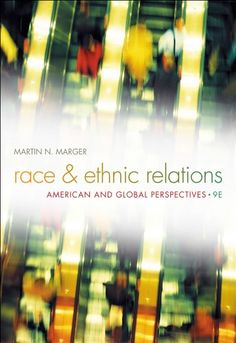 Race and Ethnic Relations: American and Global Perspectives   Race and Ethnic Relations: American and Global Perspectives RACE AND ETHNIC RELATIONS: AMERICAN AND GLOBAL PERSPECTIVES, Ninth Edition, explores race and ethnic relations in a global context, while extensively covering groups and issues in American society. The text's unique comparative approach is critical and relevant in light of the increasing ethnic diversity in most contemporary societies as well as the prominence of ..