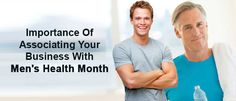 Importance of Associating Your Business with Men's Health Month
